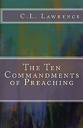 The Ten Commandments of Preaching (Volume 1)