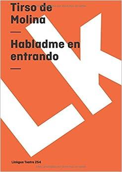 Habladme en entrando (Teatro) (Spanish Edition)
