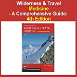 4th Edition - Comprehensive Guide for WIiderness & Travel Medicine - Survival & Emergency First Aid - Dr. Weiss