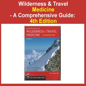 4th Edition - Comprehensive Guide for WIiderness & Travel Medicine - Survival & Emergency First Aid - Dr. Weiss by AMKMtnBk