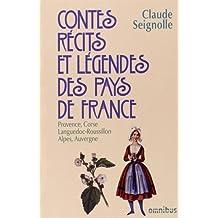 Contes, récits et légendes des pays de France - Tome 3: Provence, Corse, Languedoc-Roussillon, Alpes, Auvergne