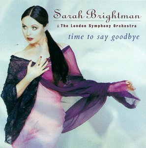 - Time To Say Goodbye by Sarah Brightman (1997-09-23)