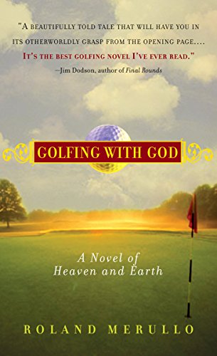 Golfing with God: A Novel of Heaven and Earth - Roland Robinson