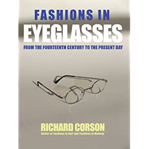 Fashions In Eyeglasses: From the Fourteenth Century to the Present Day