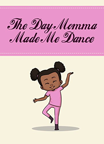 The Day Momma Made Me Dance by [Brown, Patrice]