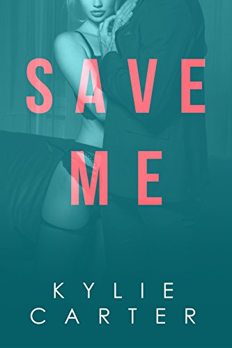 Save Me (A New Kind of Hell Book 1) by [Carter, Kylie]