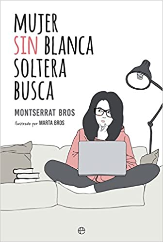 Mujer sin blanca soltera busca (Ficción): Amazon.es ...