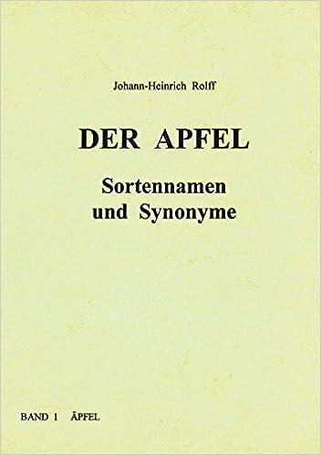 Der Apfel Sortennamen Und Synonyme Amazonde Johann H Rolff Bücher