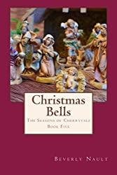 Christmas Bells: Book Three in The Seasons of Cherryvale (Volume 3)