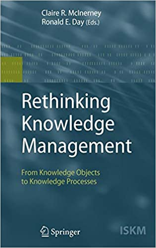 Rethinking Knowledge Management From Knowledge Objects to Knowledge Processes