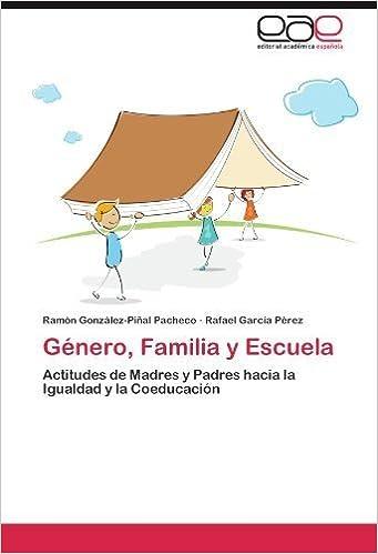 Book G????nero, Familia y Escuela: Actitudes de Madres y Padres hacia la Igualdad y la Coeducaci????n (Spanish Edition) by Ram????n Gonz????lez-Pi????al Pacheco (2011-11-22)