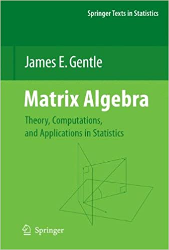 Matrix algebra theory computations and applications in statistics matrix algebra theory computations and applications in statistics springer texts in statistics james e gentle 9780387708720 amazon books fandeluxe Choice Image