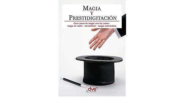 Magia y prestidigitación. Gran curso de magia con las cartas ...
