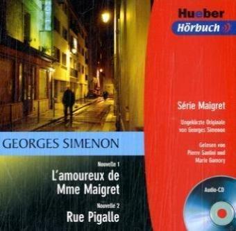L'amoureux de Mme Maigret / Rue Pigalle: Audio-CD (Hueber Hörbuch - Série Maigret von Georges Simenon)
