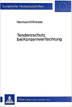 Tendenzschutz Bei Konzernverflechtung: Eine Untersuchung Zur Frage Der Konzerndimensionalitaet Der Tendenzautonomie (Europaeische Hochschulschriften / European University Studie)