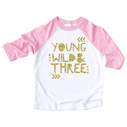 3rd Birthday Shirt for Girls Young Wild & Three Pink Raglan 3/4 sleeve,3T,Pink ()