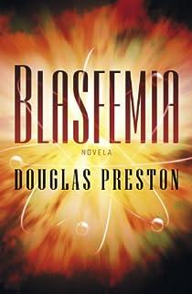 Blasfemia par Douglas Preston