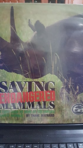 Saving Endangered Mammals: A Field Guide to Some of the Earth's Rarest Animals (Cincinnati Zoo Book) ()