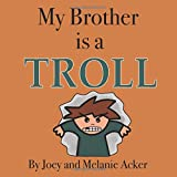 My Brother is a Troll (The Wonder Who Crew)
