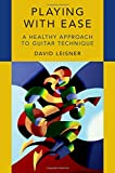 #4: Playing with Ease: A Healthy Approach to Guitar Technique