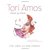 Tori Amos: Piece By Piece : A Portrait of the Artist : Her Thoughts, Her Conversations