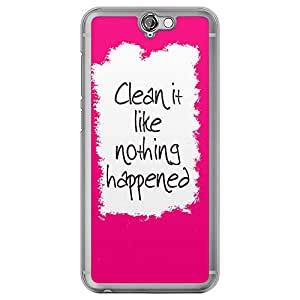 Loud Universe HTC One A9 Clean It Like Nothing Happened Printed Transparent Edge Case - Pink/White