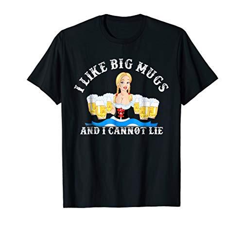 I Like Big Mugs And I Cannot Lie Oktoberfest T Shirt -