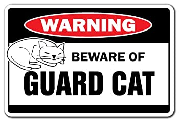 Beware Of Guard Cat Warning Sign   Indoor/Outdoor   Funny Home Décor for Garages, Living Rooms, Bedroom, Offices   SignMission Gift Security Feline Mean Sign Wall Plaque Decoration