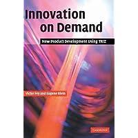 Innovation on Demand: New Product Development Using TRIZ