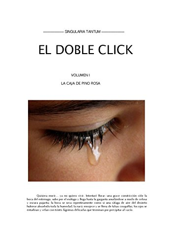 EL DOBLE CLICK - VOLUMEN I LA CAJA DE PINO ROSA (Spanish Edition) by