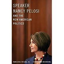 Speaker Nancy Pelosi and the New American Politics