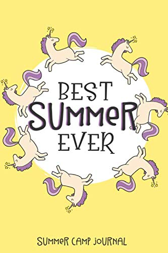 Best Summer Ever Summer Camp Journal: Unicorn Themed Kids Camping Memories Notebook For Girls