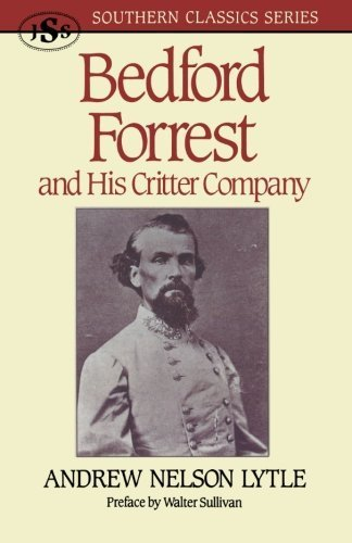 Bedford Forrest: and His Critter Company by Andrew Nelson Lytle (1993-11-19)