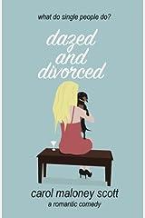 Dazed and Divorced (Rom-Com on the Edge) (Volume 1) Paperback