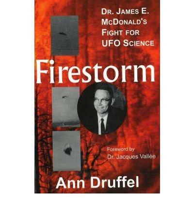 [ { FIRESTORM: DR. JAMES E. MCDONALD'S FIGHT FOR UFO SCIENCE } ] by Druffel, Ann (AUTHOR) Sep-15-2003 [ Paperback ]