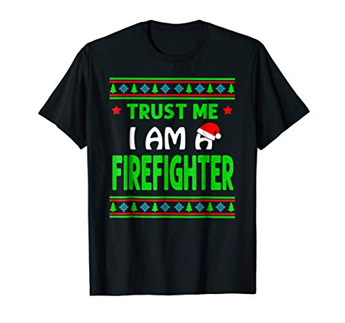 Trust me I am a Firefighter Great T-shirt Mery Christmas Gif