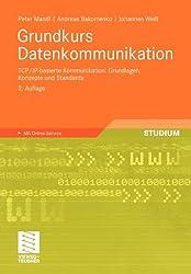 Grundkurs Datenkommunikation: TCP/IP-basierte Kommunikation: Grundlagen, Konzepte und Standards (German Edition)