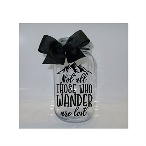 Fund Jar (Not All Those Who Wander Are Lost Fund Mason Jar Bank - Coin Slot Lid - Available in 3 Sizes)