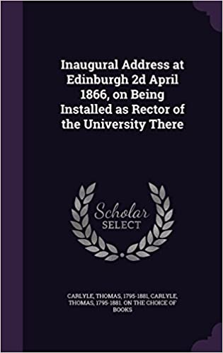 Book Inaugural Address at Edinburgh 2d April 1866, on Being Installed as Rector of the University There