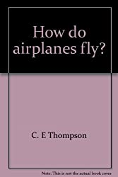 How do airplanes fly? (Junior scientist)
