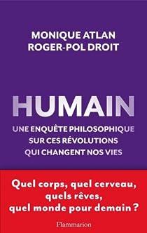 Humain : Une enquête philosophique sur ces révolutions qui changent nos vies par Atlan