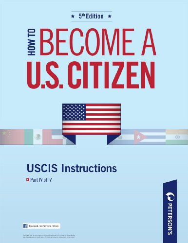 How to Become a U.S. Citizen: USCIS Instructions: Part IV of IV