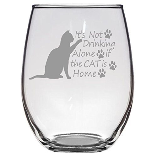 Cat Lover Gifts ★ It's Not Drinking Alone If The Cat Is Home ★ Large 21 oz ★ Wine Gifts ★ Crazy Cat Lady ★ Gift for Women ★ Mom ★ Birthday Glass ★ Funny Couples Anniversary ★ American Made