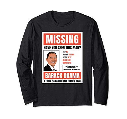 Obama Missing Poster Long Sleeve Tshirt Anti-Trump tee