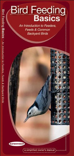 Bird Feeding Basics: An Introduction to Feeders, Feeds & Backyard Birds (Animal Care Guide)