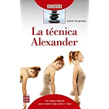 La técnica Alexander  Un valioso método para sentirse más activo y ... 0daf7f7f8f10