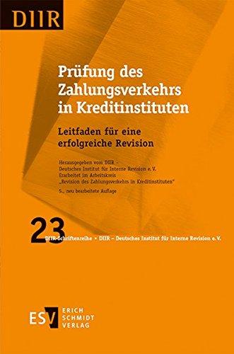 Prüfung des Zahlungsverkehrs in Kreditinstituten: Leitfaden für eine erfolgreiche Revision (DIIR-Schriftenreihe, Band 23)