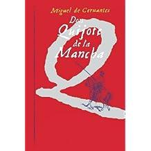 El Ingenioso Don Quijote de la Mancha (Spanish Edition)