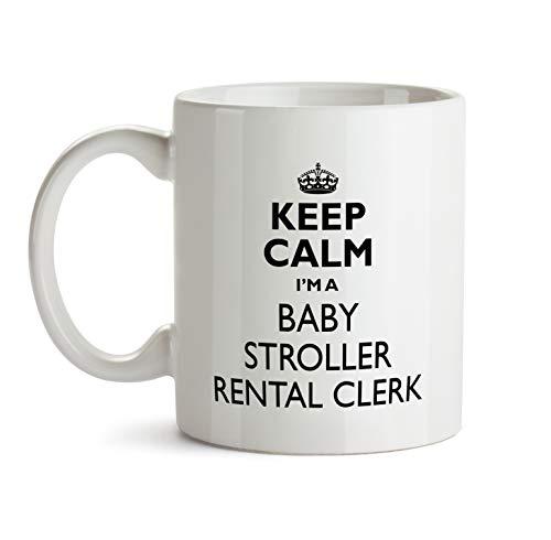 Baby Stroller Rental Clerk Gift Mug - Keep Calm Best Ever Cu