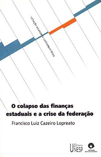 Colapso Das Finanças E A Crise Da Federação, O